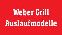 Weber Auslaufmodelle