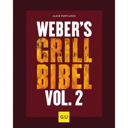 Webers Grill-Bibel Volume 2