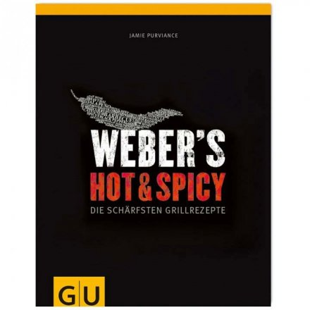 Webers Hot & Spicy - Die schärfsten Grillrezepte