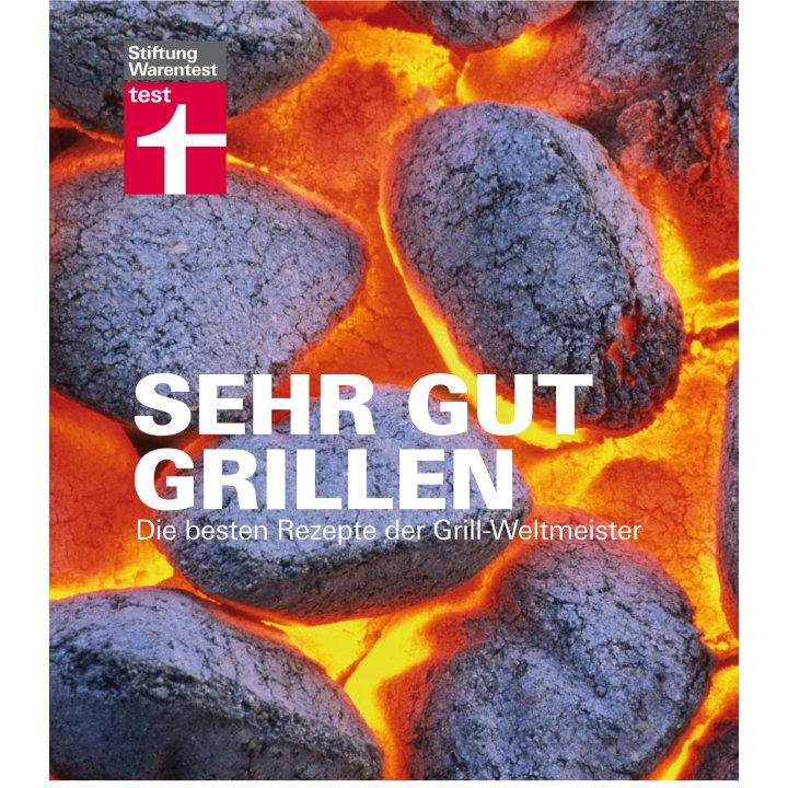 Sehr gut Grillen - Die besten Rezepte der Grillweltmeister