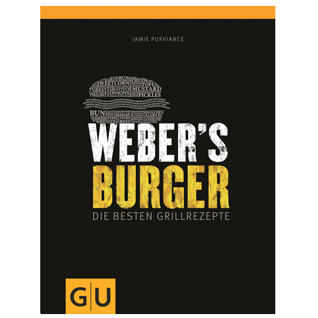 Webers Burger - Die besten Grillrezepte
